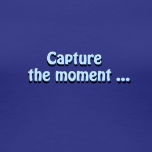 capturer le photographer`s de moment slogan - T-shirt Premium Femme