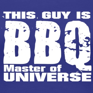 This Guy is BBQ Master of universe - Grillmeister - Women's Premium T-Shirt