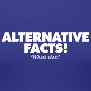 alternative-facts - Frauen Premium T-Shirt