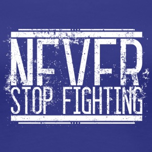Never Stop Fighting Old White 001 round ontwerpen - Vrouwen Premium T-shirt