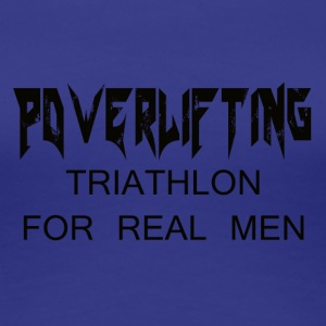 TRIATHLON for ekte menn - Premium T-skjorte for kvinner