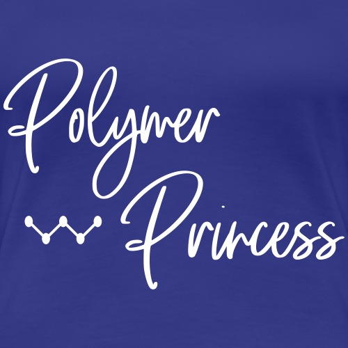 Polymer Princess - Women's Premium T-Shirt