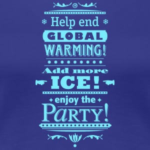 Stop Global Warming Cocktail Party Climate Change Eco - Women's Premium T-Shirt