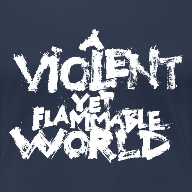 aViolentYetFlammableWorld