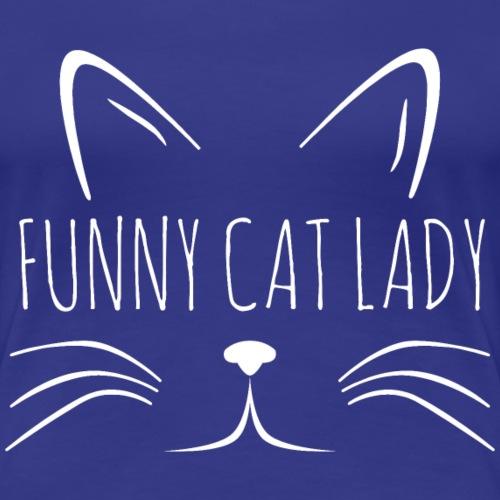 Funny Cat Lady Katzen Mama Shirt Geschenk - Frauen Premium T-Shirt