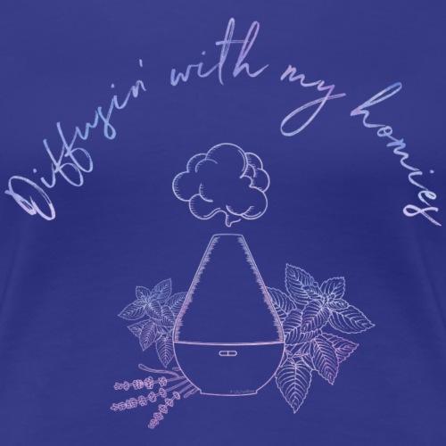 diffusin with my homies - Vrouwen Premium T-shirt