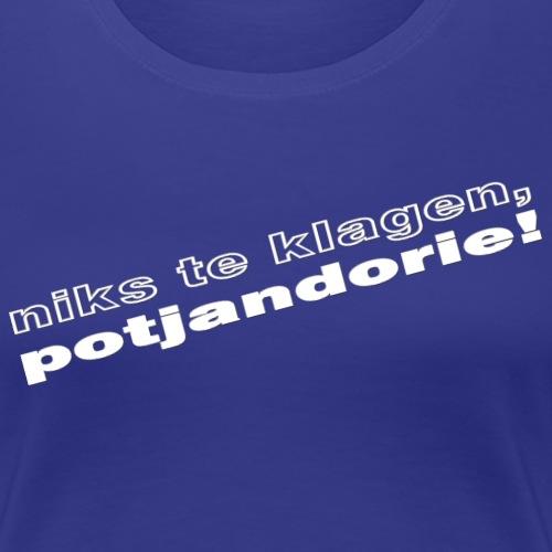 ntkpotjandoriewhite - Vrouwen Premium T-shirt