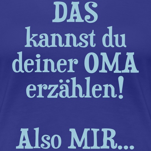 Oma Geburtstag Weihnachten Geschenk Enkel Spruch - Frauen Premium T-Shirt