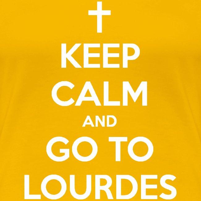KEEP CALM AND GO TO LOURDES