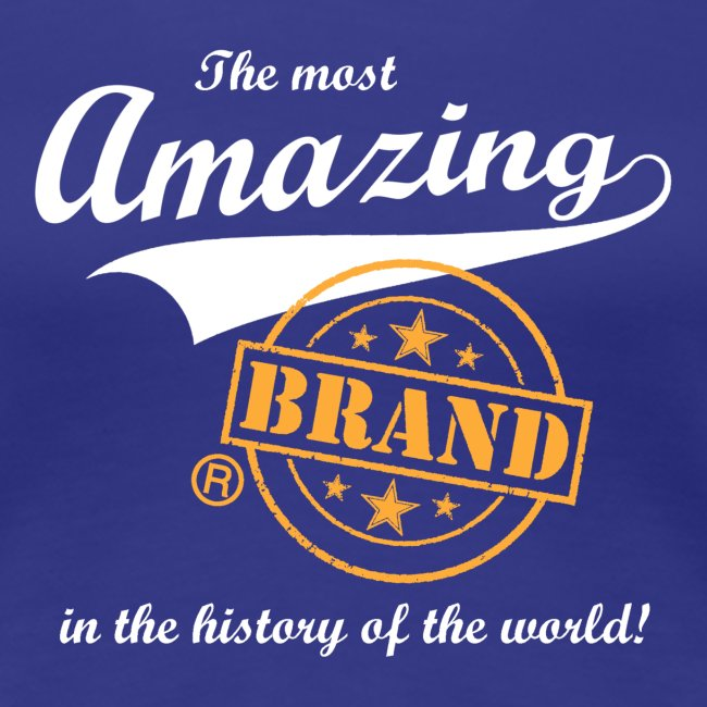 The most amazing brand
