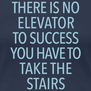 No elevator to success - Women's Premium T-Shirt