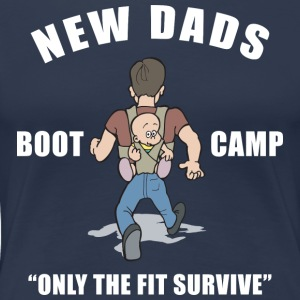 Nieuwe Papa Boot Camp Only The Fit Survive - Vrouwen Premium T-shirt