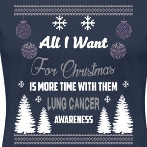 Lung Cancer Awareness! All I Want For Christmas! - Women's Premium T-Shirt