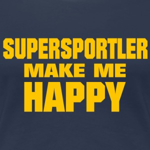 Supersportler Make Me Happy - T-shirt Premium Femme