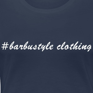 #barbustyle wit - Vrouwen Premium T-shirt