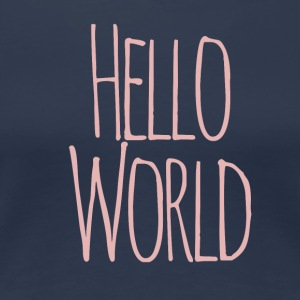 Hello world - Frauen Premium T-Shirt