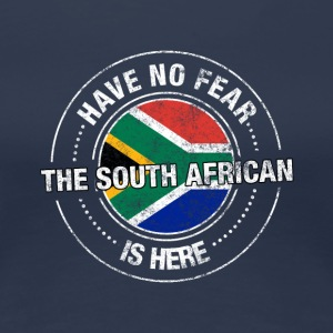 Avez-No Fear The South African Is Here Shirt - T-shirt Premium Femme