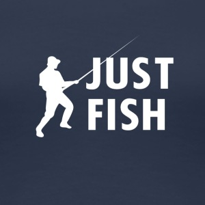 Just Fish fishing - Women's Premium T-Shirt