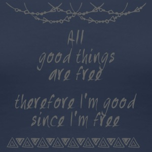 Hippie / Hippies: All good things are free there.. - Frauen Premium T-Shirt
