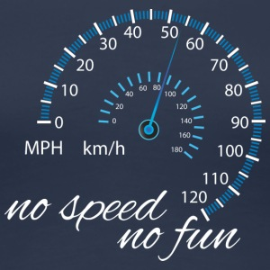 No speed no fun white design - Women's Premium T-Shirt