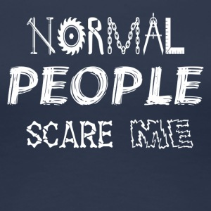NORMAL PEOPLE SCARE ME - Women's Premium T-Shirt