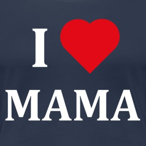 ++ I LOVE MAMA ++ - Women's Premium T-Shirt