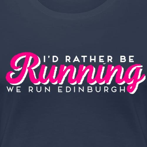 RATHER BE RUNNING - Women's Premium T-Shirt