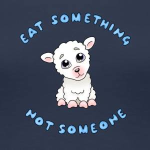 Eat something - Blå text - Premium-T-shirt dam