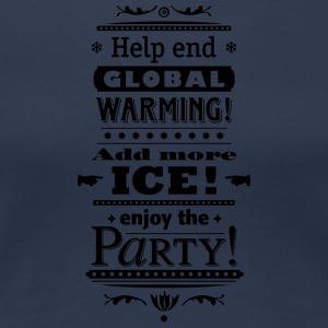 Stop Global Warming Cocktail Party Climate Change Eco - Vrouwen Premium T-shirt