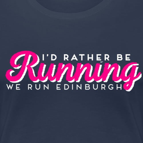 RATHER BE RUNNING - Women's Premium T-Shirt