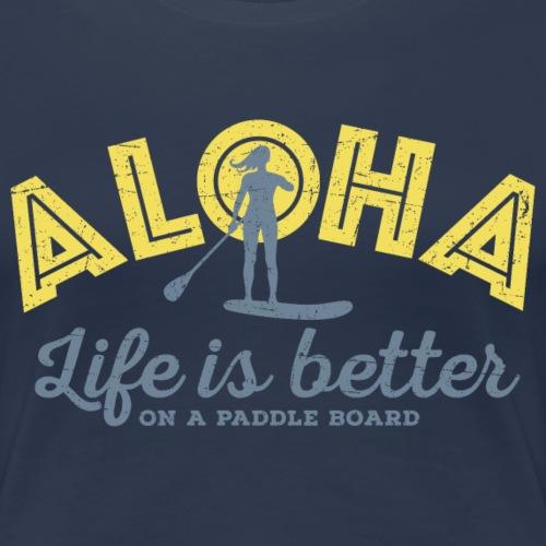 Aloha - Life is better on a paddle board (women) - Women's Premium T-Shirt