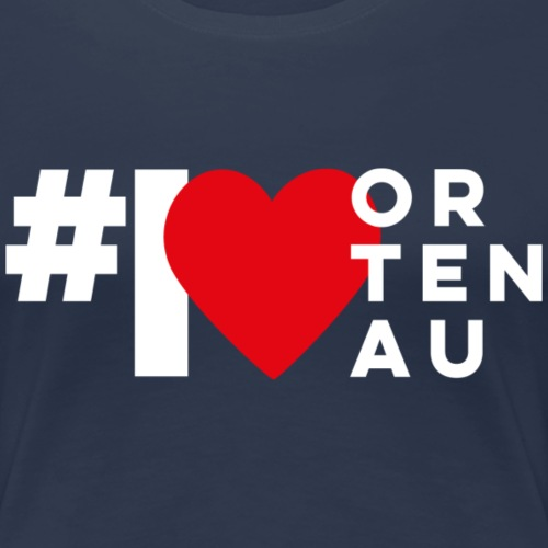 # I LOVE ORTENAU - Frauen Premium T-Shirt