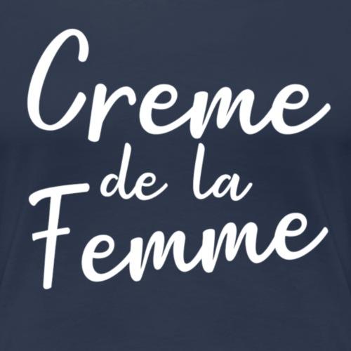 Creme de la femme - Vrouwen Premium T-shirt