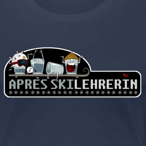 Apresskilehrerin - Frauen Premium T-Shirt