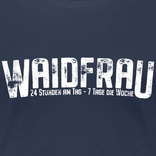 24/7 Waidfrau