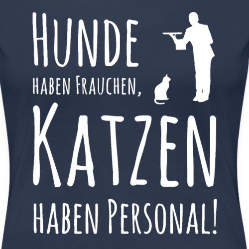 Hunde haben Frauchen - Frauen Premium T-Shirt