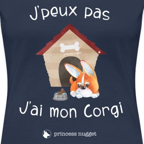 J'peux pas j'ai mon corgi - Grumpy Corgi - T-shirt Premium Femme