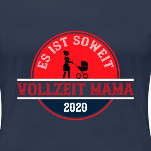 Es ist soweit Vollzeit Mama 2020 Muttertag Geburt - Frauen Premium T-Shirt