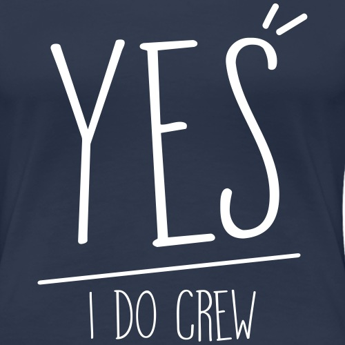 YES I DO CREW