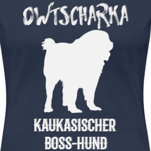 Owtscharka Ovcharka Kaukase Kaukasischer Hund - Frauen Premium T-Shirt