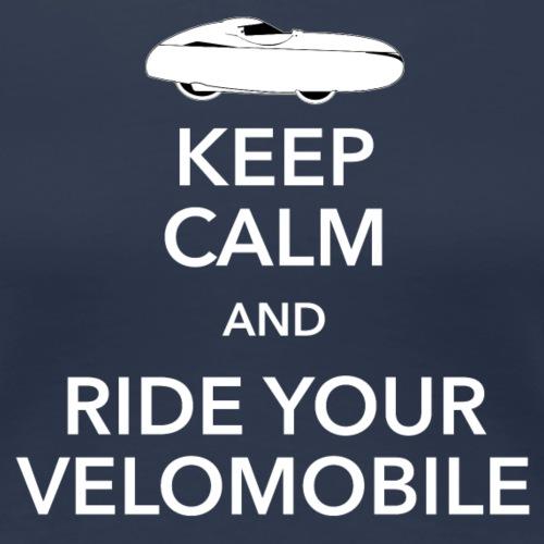 Keep calm and ride your velomobile white - Naisten premium t-paita