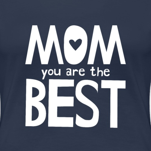Mom You Are The Best - White