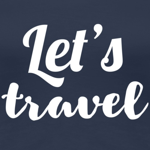 Let's travel - Women's Premium T-Shirt