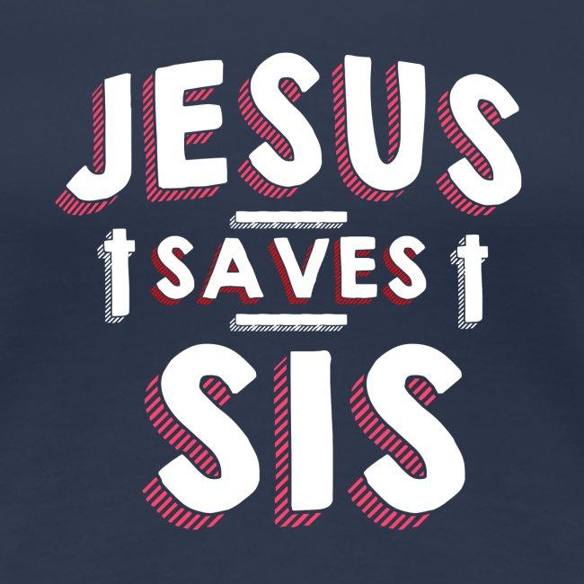 Jesus saves Sis Christus Erlöser Tshirt