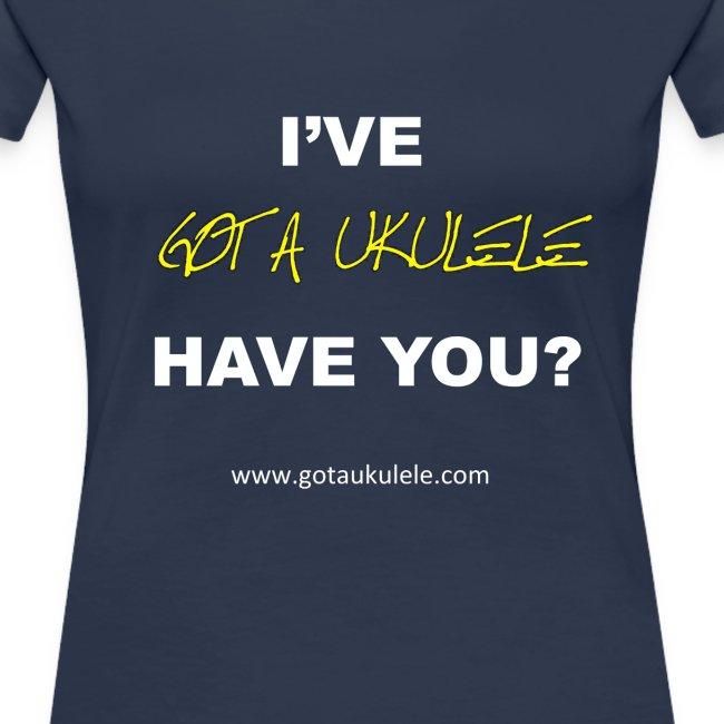 New Got A Ukulele shirt