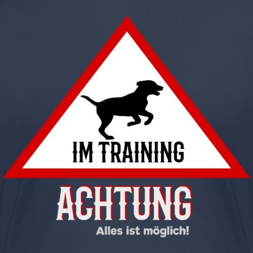 Hund im Training T-Shirt Hundetraining Geschenk - Frauen Premium T-Shirt