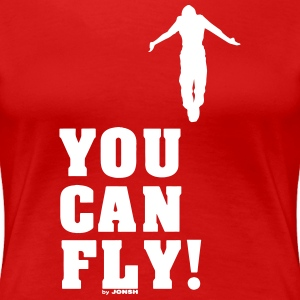You can fly high white - Women's Premium T-Shirt