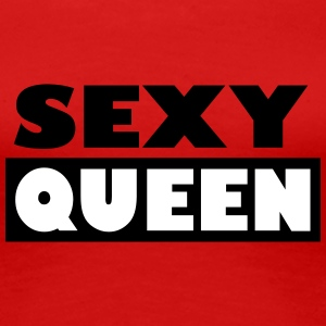 Sexy Queen - Frauen Premium T-Shirt