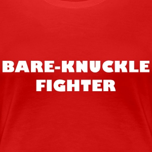 Bare-Knuckle Fighter - Premium-T-shirt dam