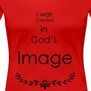 I was created in god's Image - Women's Premium T-Shirt